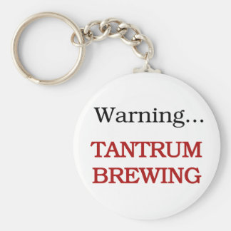 Warning Tantrum Brewing Keychain