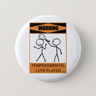 Warning Temperamental Lute Player 6 Cm Round Badge