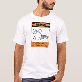 Warning Temperamental Marimba Player T-Shirt