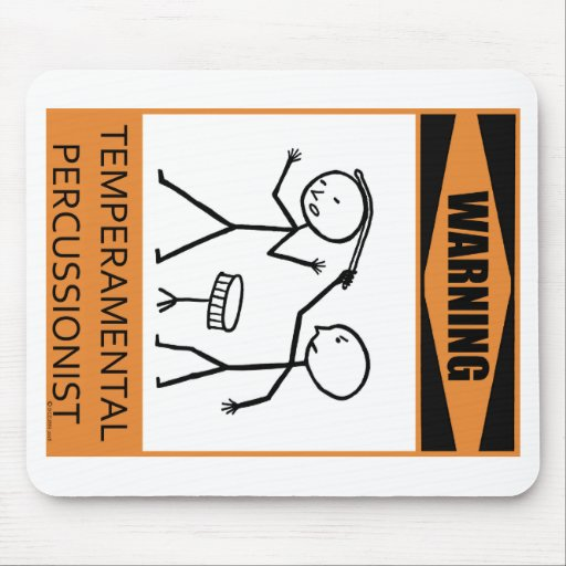 Warning Temperamental Percussionist Mouse Pads