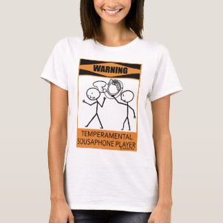 Warning Temperamental Sousaphone Player T-Shirt