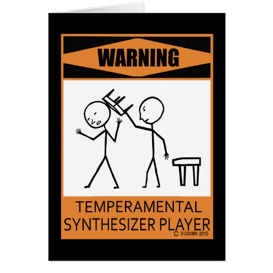 Warning! Temperamental Synthesizer Player Card