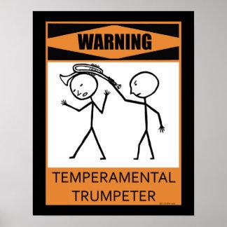 Warning Temperamental Trumpeter Poster