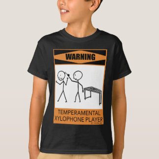 Warning Temperamental Xylophone Player T-Shirt
