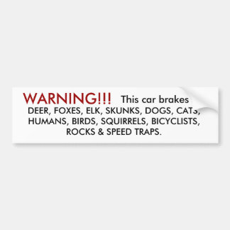 Warning, this car brakes - 2 bumper sticker