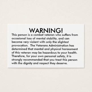 WARNING!, This person is a combat veteran who s... Business Card