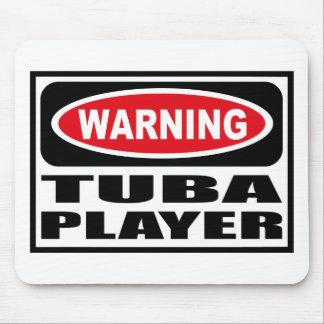 Warning TUBA PLAYER Mousepad