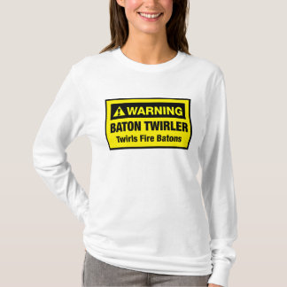 Warning Twirls Fire Batons T-Shirt