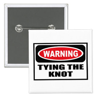Warning TYING THE KNOT Button