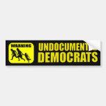 Warning: Undocumented Democrats Bumper Sticker