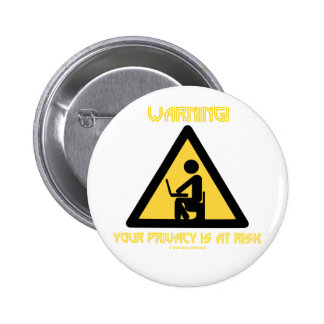 Warning! Your Privacy Is At Risk (Privacy Humor) 6 Cm Round Badge