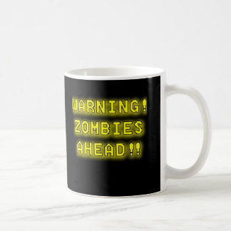 Warning Zombies Ahead!!! Coffee Mug