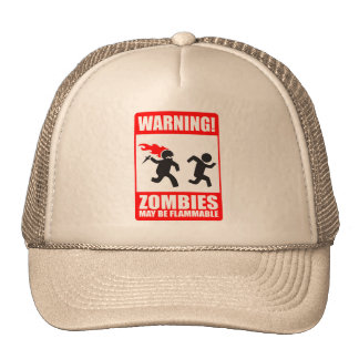 Warning! Zombies May Be Flammable Hat