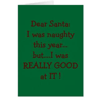 """WAS NAUGHTY THIS YEAR BUT """"GOOD"""" AT IT SANTA CARD"""