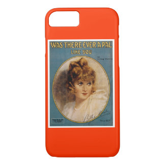 Was There Ever A Pal Like You iPhone 7 Case