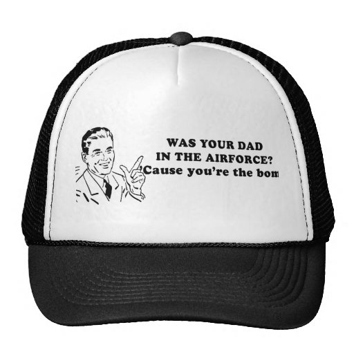 WAS YOUR DAD IN THE AIRFORCE HAT