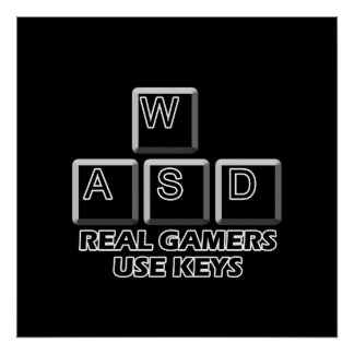WASD - Real Gamers Use Keys Posters