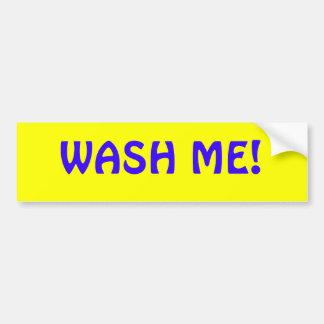 Wash me! bumper sticker