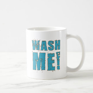Wash Me! Coffee Mug