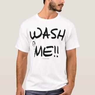 WASH ME!! T-Shirt