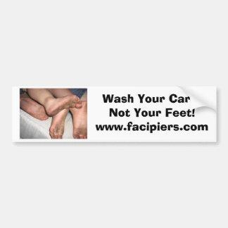 Wash Your Car... Not Your Feet! Bumper Sticker Car Bumper Sticker
