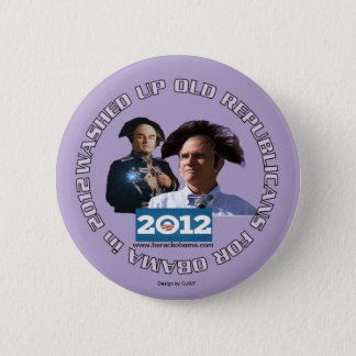 Washed Up Old Republicans for Obama pin