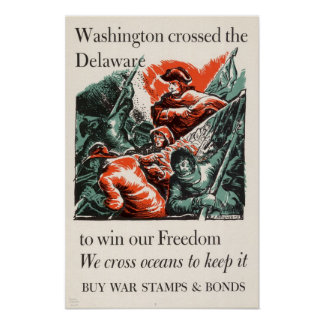 Washington Crossed the Delaware to Win our Freedom Poster