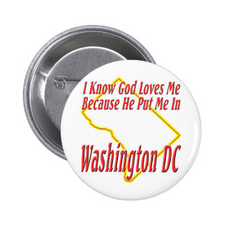 Washington DC - God Loves Me 6 Cm Round Badge