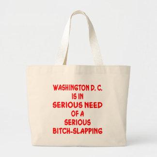 Washington DC Needs Seriously Bitch-Slapped Large Tote Bag