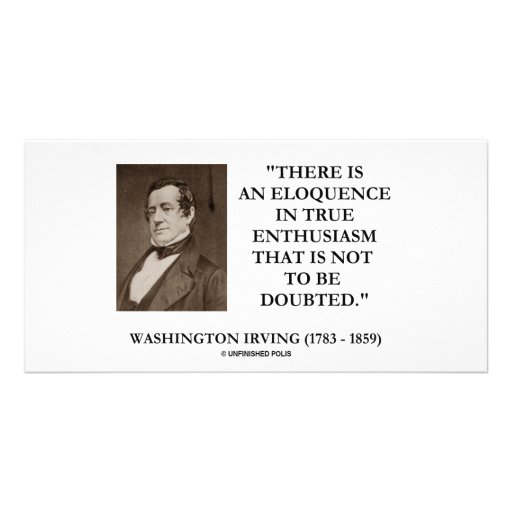 Washington Irving Eloquence In True Enthusiasm Photo Card