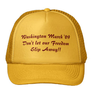 Washington March '09Don't let our Freedom Slip ... Cap