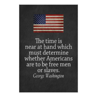 Washington Quote on Freedom and Slavery Poster