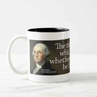Washington: The time is near at hand which... Two-Tone Coffee Mug