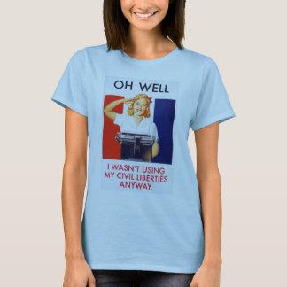 Wasn't Using Civil Liberties Anyway T-Shirt