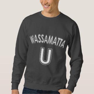 Wassamatta U Sweatshirt