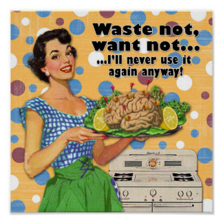 Waste Not, Want Not Poster