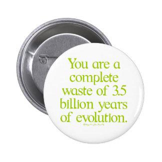 Waste of Evolution 6 Cm Round Badge