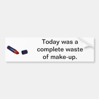 Waste of Make-up. Bumper Sticker