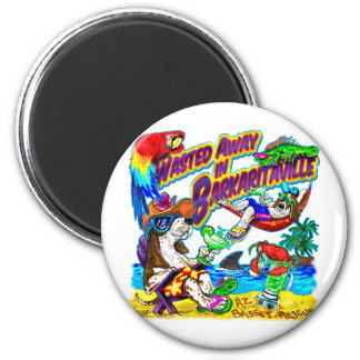 Wasted Away in Barkaritaville 6 Cm Round Magnet