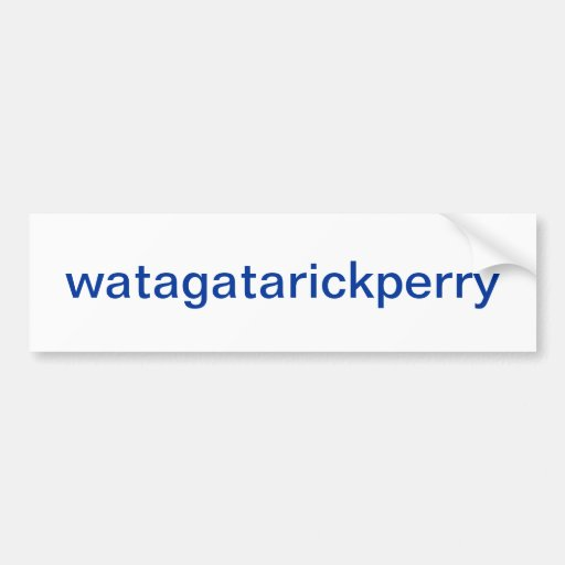 watagatarickperry bumper sticker