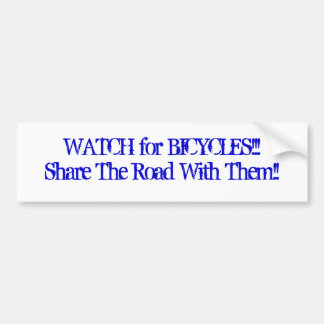 WATCH for BICYCLES/Share The Road With Them!! Bumper Sticker