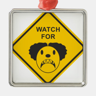 Watch For Clown Metal Ornament