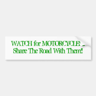 WATCH for MOTORCYCLES/Share The Road With Them!! Car Bumper Sticker