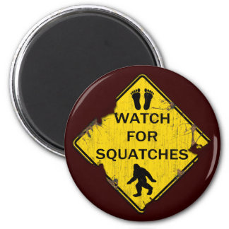 Watch For Squatches 6 Cm Round Magnet