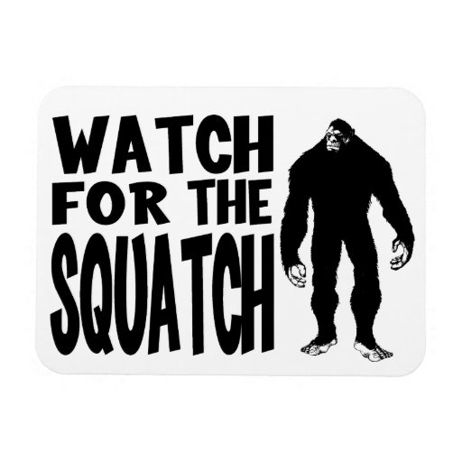 Watch for the SQUATCH! Flexible Magnets