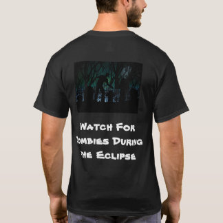 Watch For Zombies During the Eclipse T-Shirt