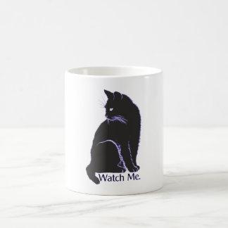 Watch Me. Coffee Mug