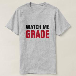 Watch Me Grade Funny Professor Teacher T-Shirt
