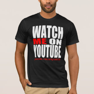 Watch Me on YouTube (Modern) T-Shirt