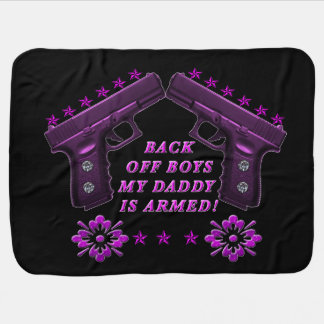 Watch out boys daddy is armed with bling baby blanket